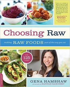 Choosing Raw - Gena Hamshaw